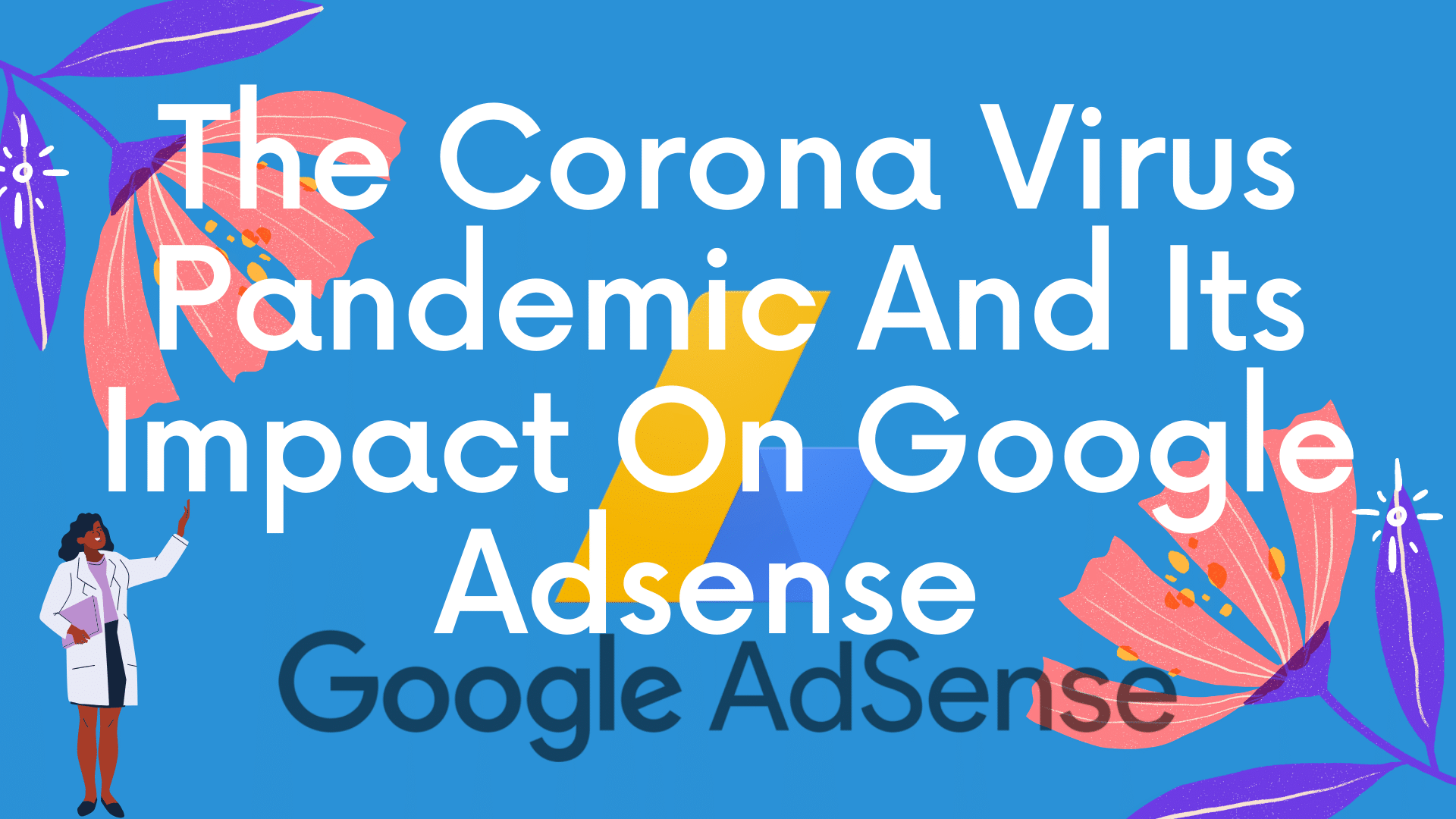 The CoronaVirus Pandemic And its Impact On Google Adsense